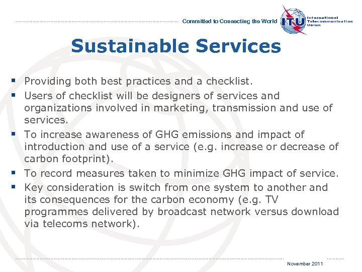 Committed to Connecting the World Sustainable Services § Providing both best practices and a