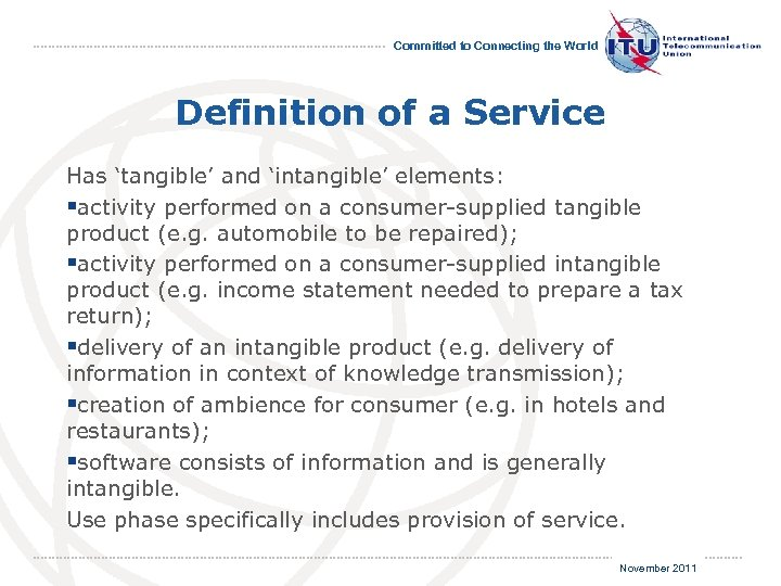 Committed to Connecting the World Definition of a Service Has 'tangible' and 'intangible' elements: