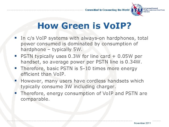 Committed to Connecting the World How Green is Vo. IP? § In c/s Vo.