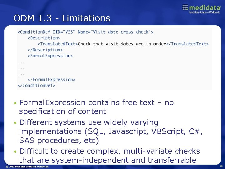 ODM 1. 3 - Limitations Formal. Expression contains free text – no specification of