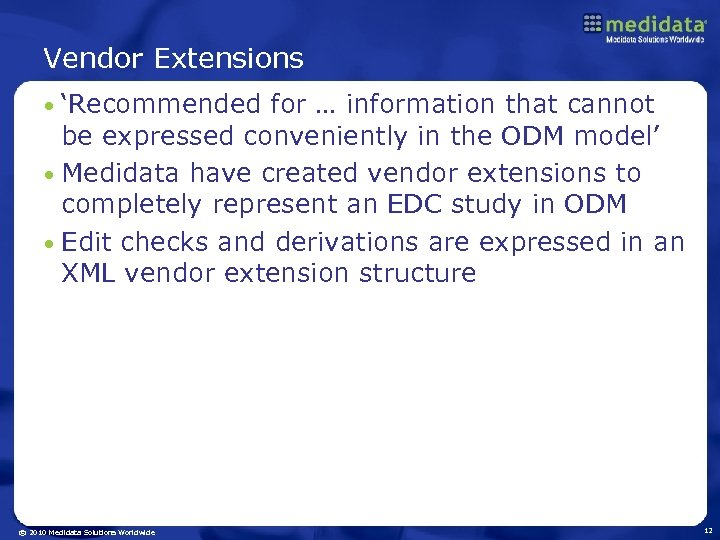 Vendor Extensions 'Recommended for … information that cannot be expressed conveniently in the ODM
