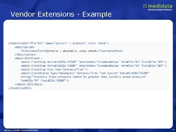 Vendor Extensions - Example © 2010 Medidata Solutions Worldwide 13