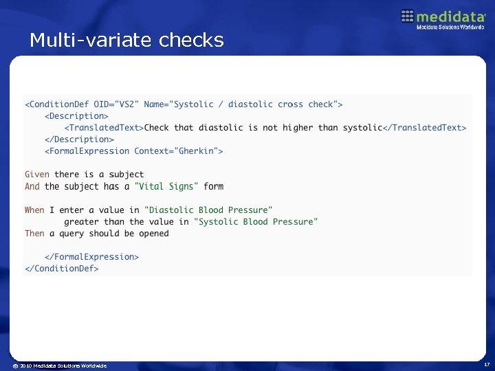 Multi-variate checks © 2010 Medidata Solutions Worldwide 17