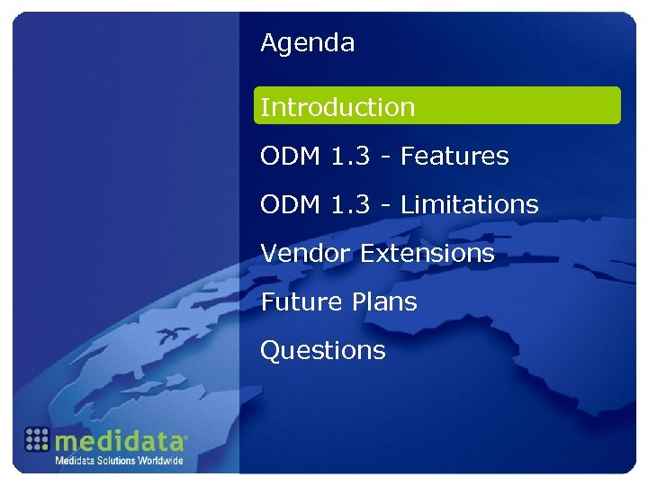 Agenda Introduction ODM 1. 3 - Features ODM 1. 3 - Limitations Vendor Extensions