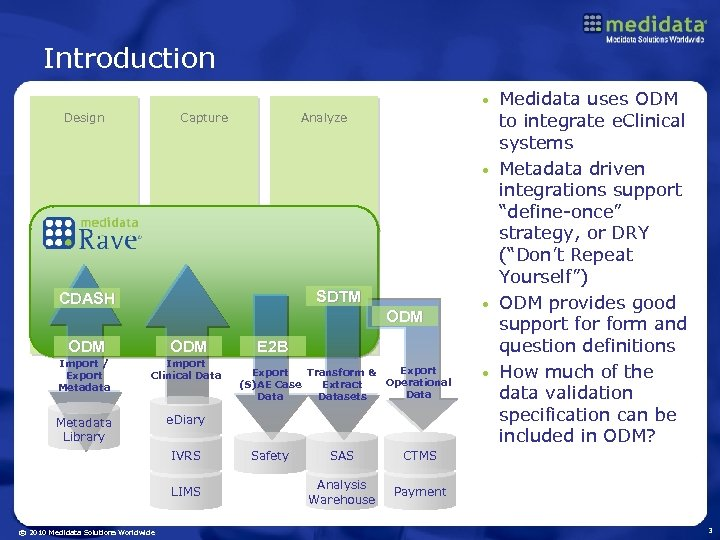 Introduction Medidata uses ODM to integrate e. Clinical systems • Metadata driven integrations support