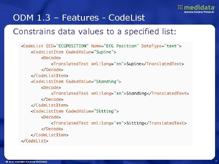 ODM 1. 3 – Features - Code. List Constrains data values to a specified