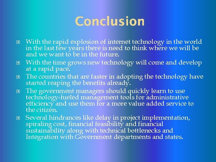 Conclusion With the rapid explosion of internet technology in the world in the last