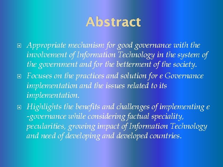 Abstract Appropriate mechanism for good governance with the involvement of Information Technology in the