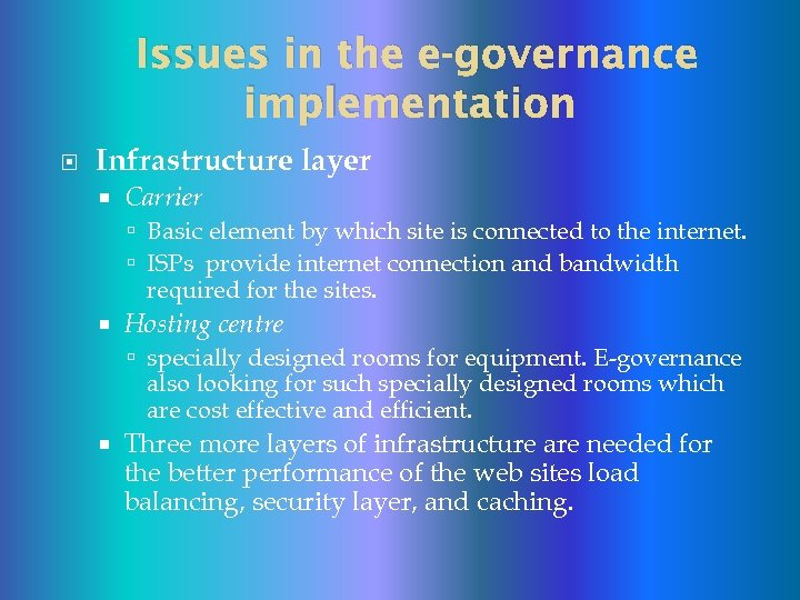 Issues in the e-governance implementation Infrastructure layer Carrier Basic element by which site is