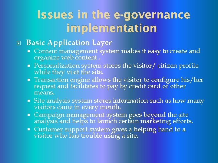 Issues in the e-governance implementation Basic Application Layer Content management system makes it easy