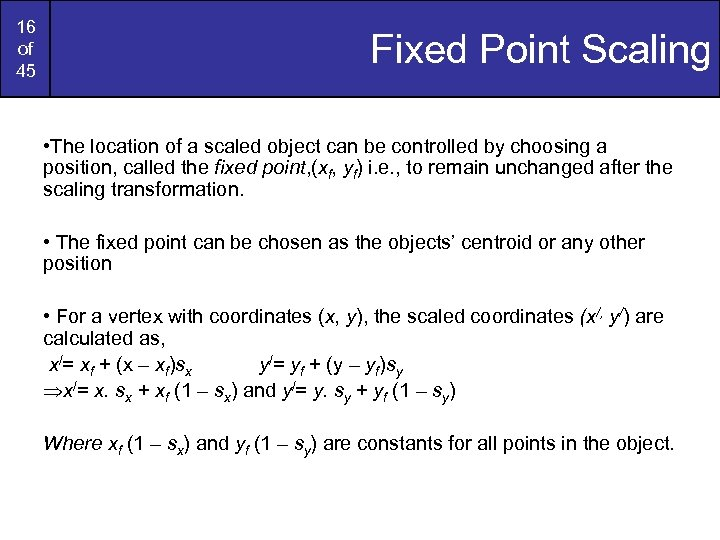 16 of 45 Fixed Point Scaling • The location of a scaled object can