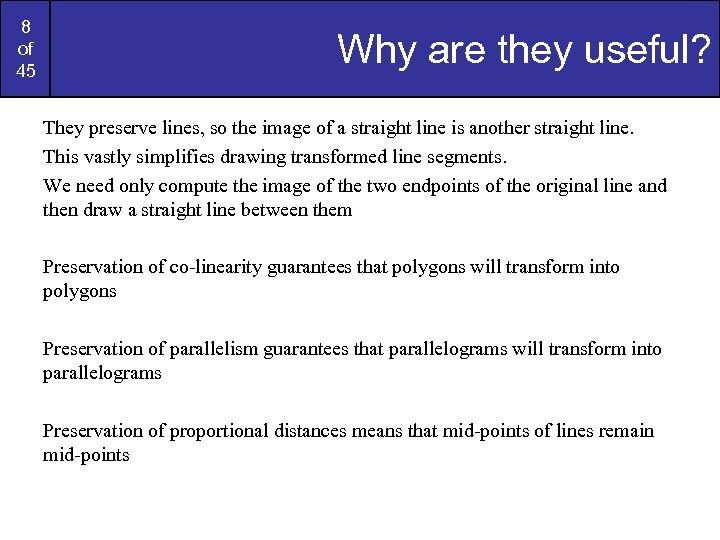8 of 45 Why are they useful? They preserve lines, so the image of