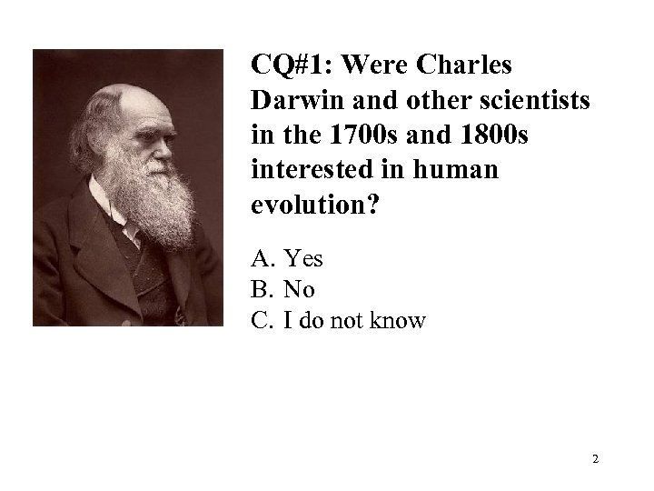 CQ#1: Were Charles Darwin and other scientists in the 1700 s and 1800 s