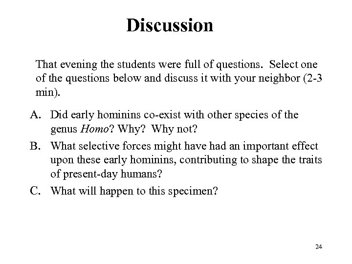 Discussion That evening the students were full of questions. Select one of the questions