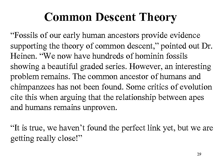 "Common Descent Theory ""Fossils of our early human ancestors provide evidence supporting theory of"