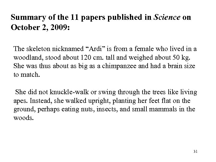 Summary of the 11 papers published in Science on October 2, 2009: The skeleton