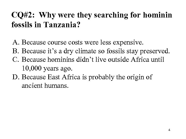 CQ#2: Why were they searching for hominin fossils in Tanzania? A. Because course costs