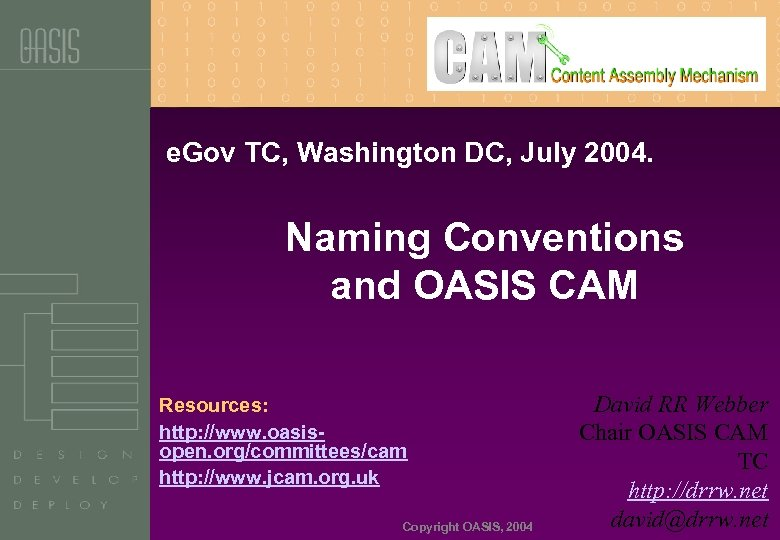 e. Gov TC, Washington DC, July 2004. Naming Conventions and OASIS CAM Resources: http: