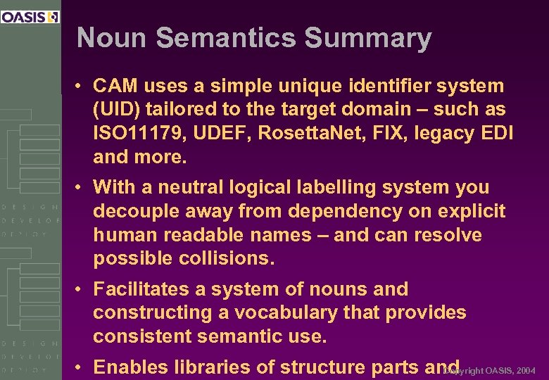 Noun Semantics Summary • CAM uses a simple unique identifier system (UID) tailored to