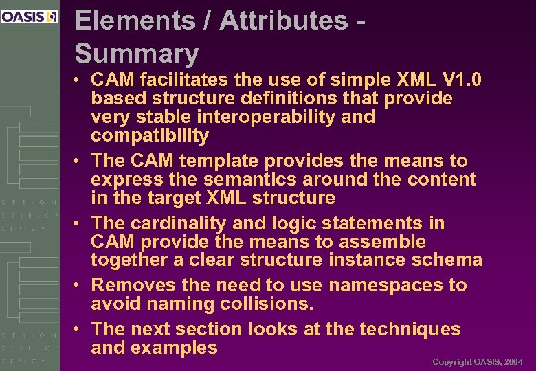 Elements / Attributes Summary • CAM facilitates the use of simple XML V 1.