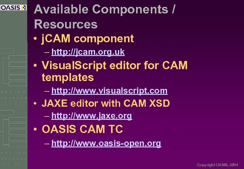 Available Components / Resources • j. CAM component – http: //jcam. org. uk •