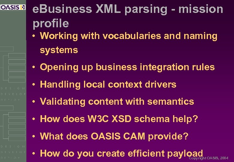 e. Business XML parsing - mission profile • Working with vocabularies and naming systems