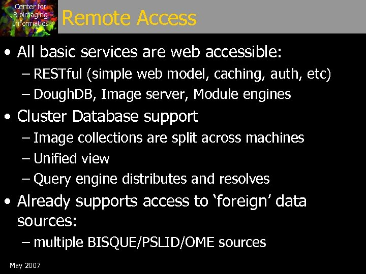Center for Bioimaging Informatics Remote Access • All basic services are web accessible: –