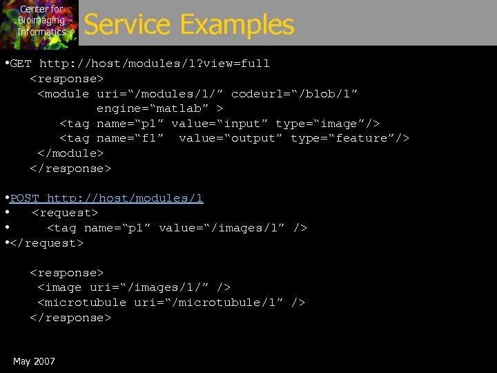 "Center for Bioimaging Informatics Service Examples • GET http: //host/modules/1? view=full <response> <module uri=""/modules/1/"""