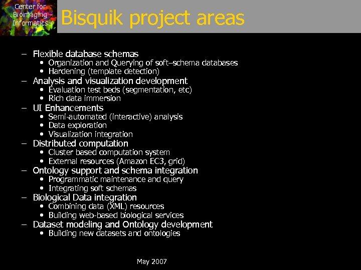 Center for Bioimaging Informatics Bisquik project areas – Flexible database schemas • Organization and