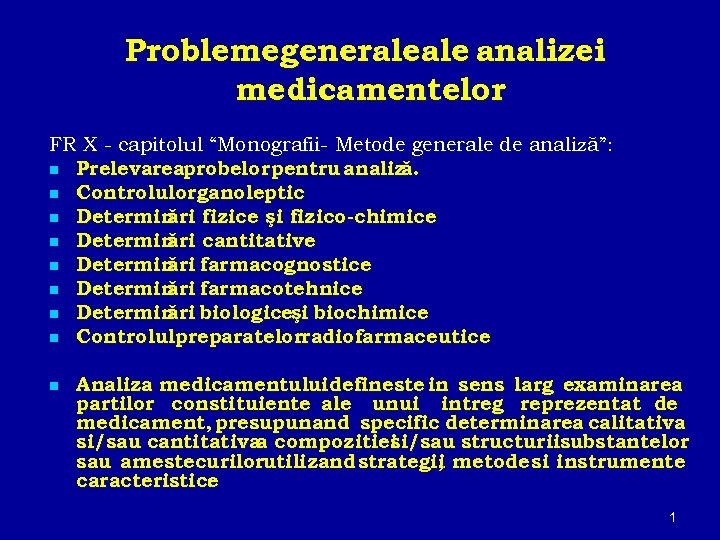 "Problemegenerale analizei medicamentelor FR X - capitolul ""Monografii- Metode generale de analiză"": n Prelevareaprobelor"