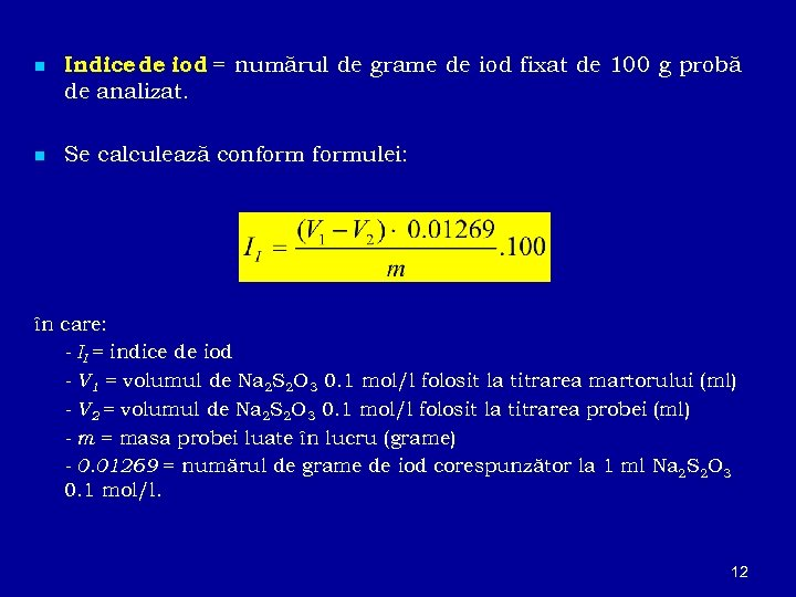 n Indice de iod = numărul de grame de iod fixat de 100 g