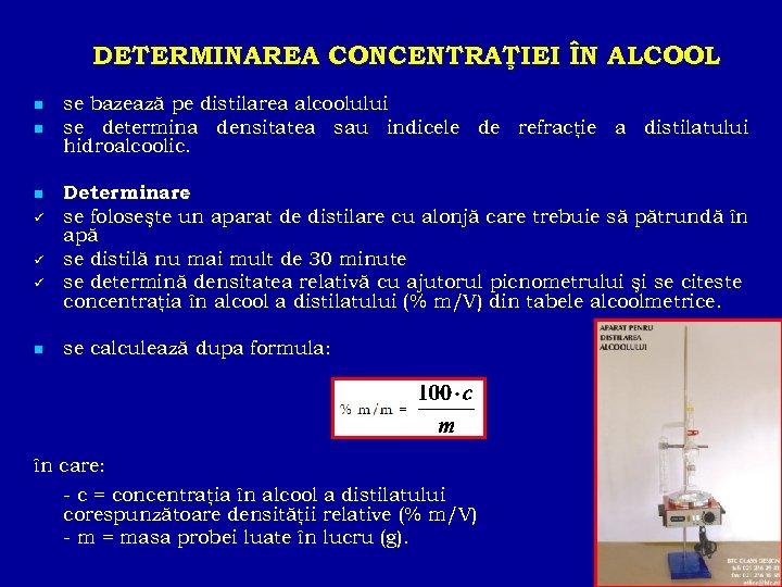 DETERMINAREA CONCENTRAŢIEI ÎN ALCOOL n n n ü ü ü n se bazează pe