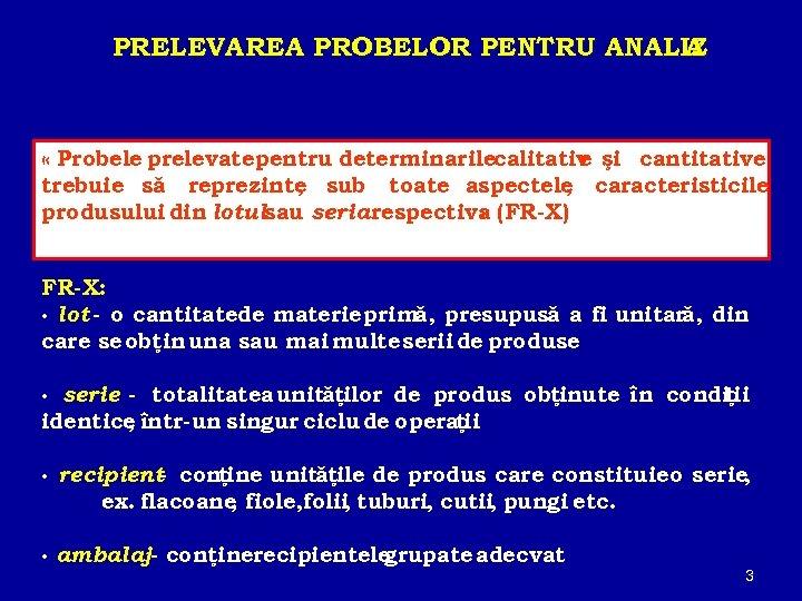 PRELEVAREA PROBELOR PENTRU ANALIZ A « Probele prelevate pentru determinarilecalitativ şi cantitative e trebuie