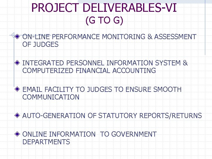PROJECT DELIVERABLES-VI (G TO G) ON-LINE PERFORMANCE MONITORING & ASSESSMENT OF JUDGES INTEGRATED PERSONNEL