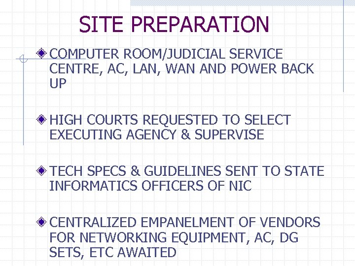 SITE PREPARATION COMPUTER ROOM/JUDICIAL SERVICE CENTRE, AC, LAN, WAN AND POWER BACK UP HIGH