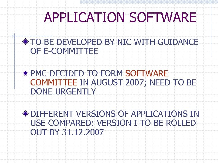 APPLICATION SOFTWARE TO BE DEVELOPED BY NIC WITH GUIDANCE OF E-COMMITTEE PMC DECIDED TO