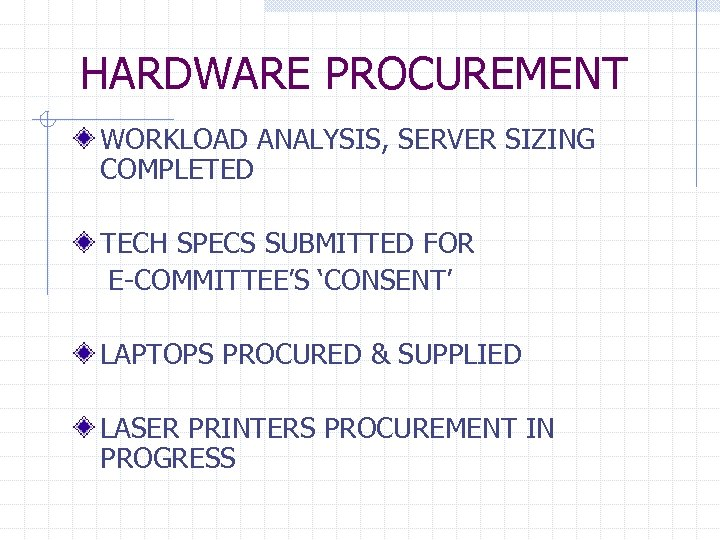 HARDWARE PROCUREMENT WORKLOAD ANALYSIS, SERVER SIZING COMPLETED TECH SPECS SUBMITTED FOR E-COMMITTEE'S 'CONSENT' LAPTOPS