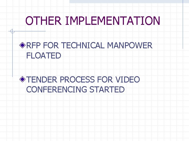 OTHER IMPLEMENTATION RFP FOR TECHNICAL MANPOWER FLOATED TENDER PROCESS FOR VIDEO CONFERENCING STARTED