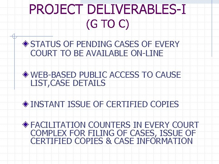 PROJECT DELIVERABLES-I (G TO C) STATUS OF PENDING CASES OF EVERY COURT TO BE