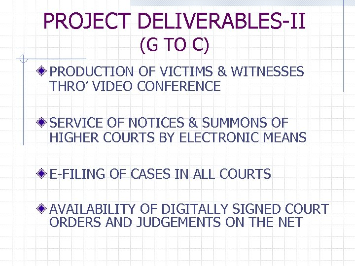PROJECT DELIVERABLES-II (G TO C) PRODUCTION OF VICTIMS & WITNESSES THRO' VIDEO CONFERENCE SERVICE