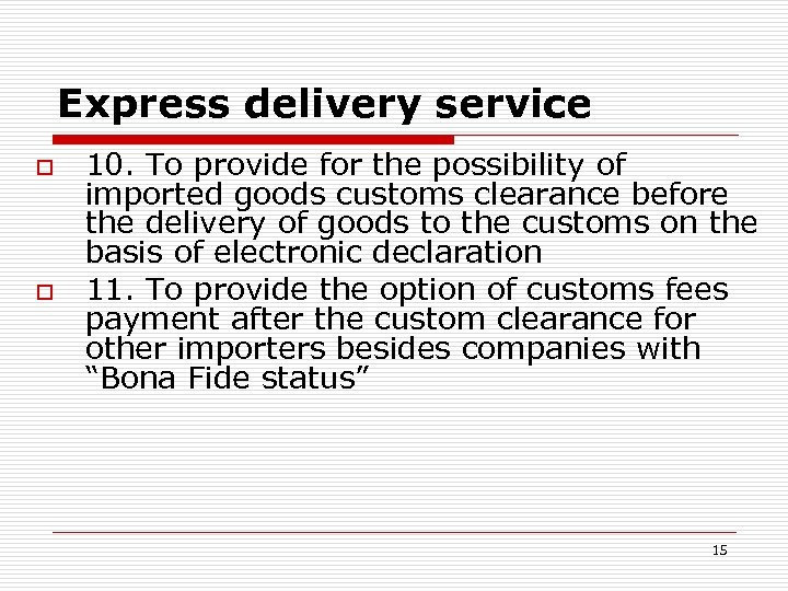 Express delivery service o o 10. To provide for the possibility of imported goods