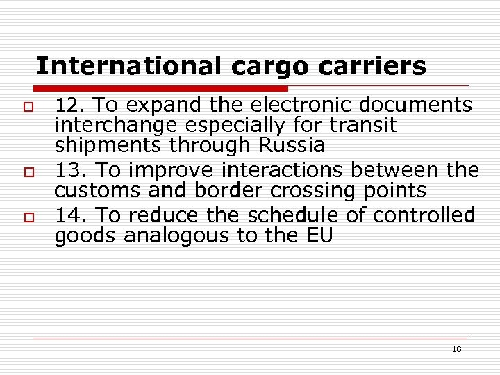 International cargo carriers o o o 12. To expand the electronic documents interchange especially