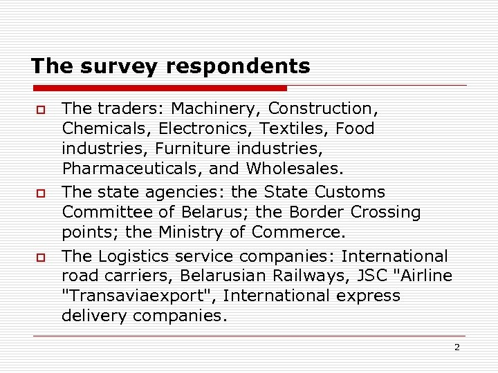 The survey respondents o o o The traders: Machinery, Construction, Chemicals, Electronics, Textiles, Food