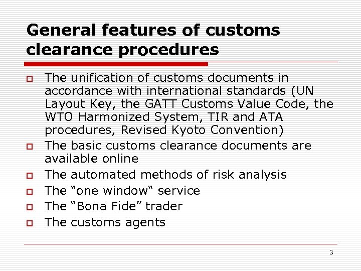 General features of customs clearance procedures o o o The unification of customs documents