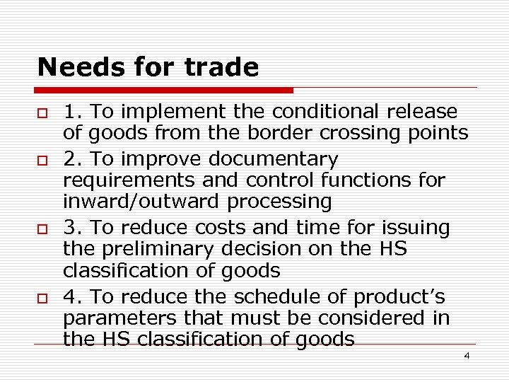 Needs for trade o o 1. To implement the conditional release of goods from