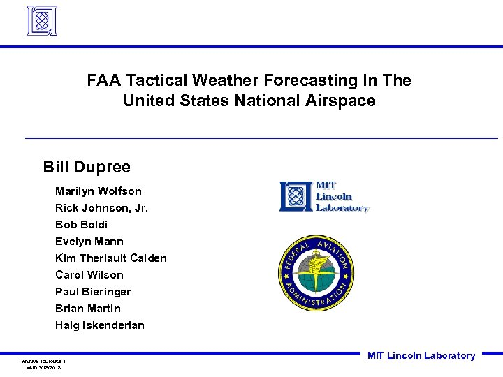 FAA Tactical Weather Forecasting In The United States National Airspace Bill Dupree Marilyn Wolfson