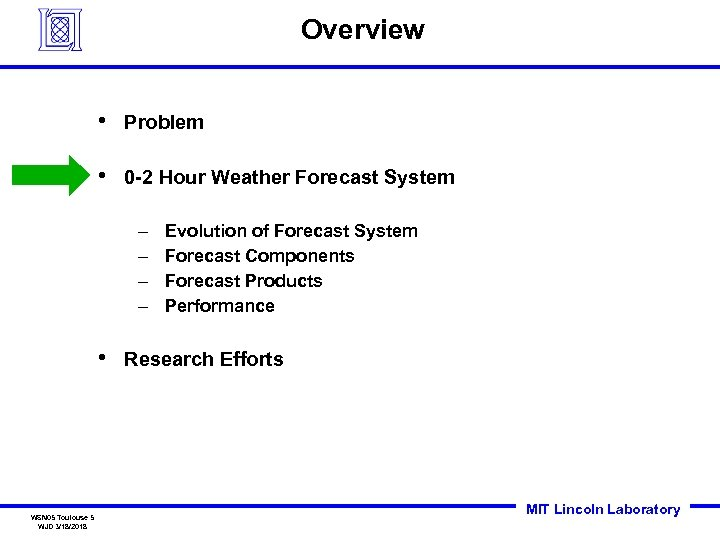 Overview • Problem • 0 -2 Hour Weather Forecast System – – • WSN