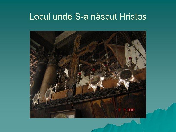 Locul unde S-a născut Hristos