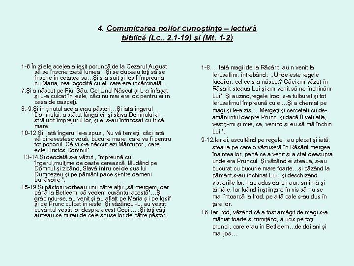 4. Comunicarea noilor cunoştinţe – lectură biblică (Lc. . 2. 1 -19) şi (Mt.