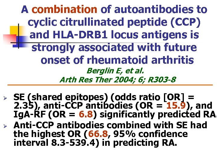 A combination of autoantibodies to cyclic citrullinated peptide (CCP) and HLA-DRB 1 locus antigens